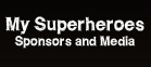 My superheroes : Sponsors and Media